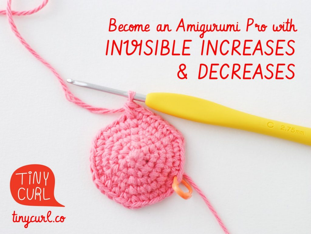 Become an Amigurumi Pro with Invisible Increases and Decreases