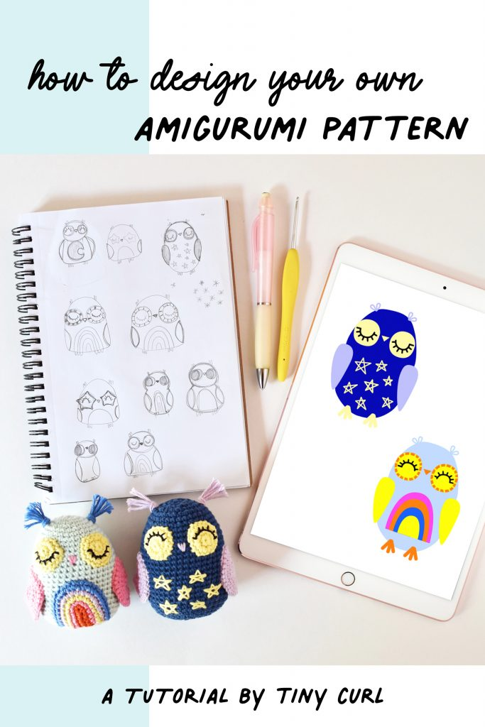 "Pencil sketches of owls, digital illustrations of owls, and two amigurumi owls on a white background with. alight blue graphic. The overlay text reads ""how to design your own amigurumi pattern - a tutorial by tiny curl"""